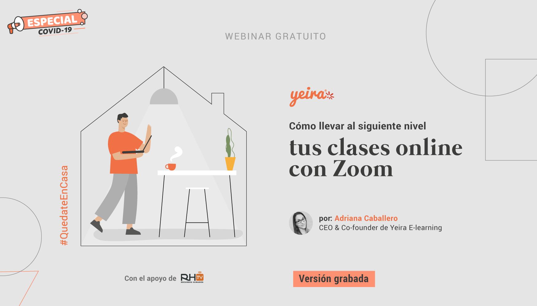 Un Webinar De Yeira Como Llevar Al Siguiente Nivel Tus Clases Online Con Zoom